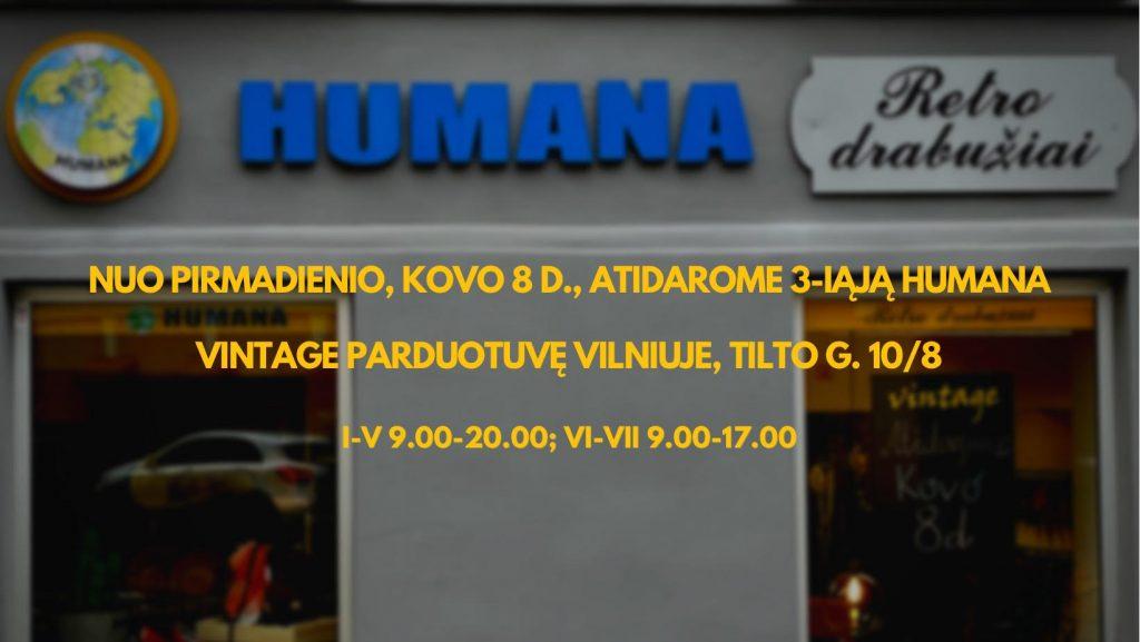 3-IOJI HUMANA VINTAGE PARDUOTUVĖ VILNIUJE ĮSIKURS TILTO G. 10/8 NUO KOVO 8 DIENOS